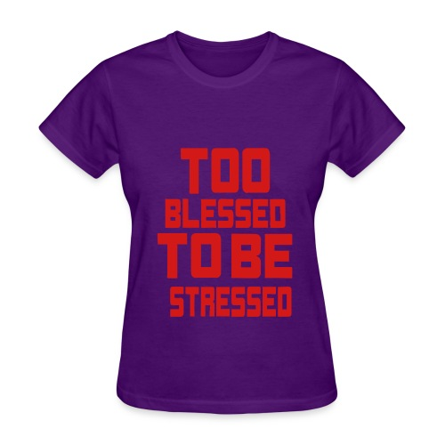 Purple-Too Blessed To Be Stressed - Women's T-Shirt