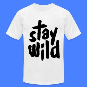 Stay Wild T-Shirts - Men's T-Shirt by American Apparel
