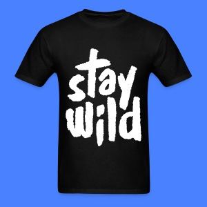 Stay Wild T-Shirts - Men's T-Shirt