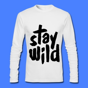 Stay Wild Long Sleeve Shirts - Men's Long Sleeve T-Shirt by Next Level