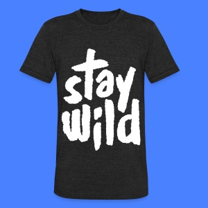 Stay Wild T-Shirts - Unisex Tri-Blend T-Shirt by American Apparel