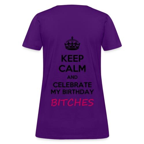 Purple-Keep Calm And Celebrate My Birthday Bitches - Women's T-Shirt