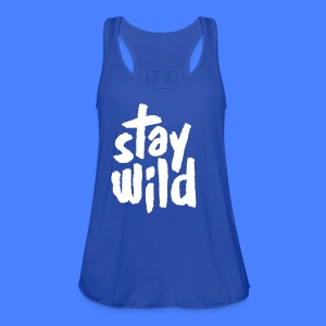 Stay Wild Tanks - Women's Flowy Tank Top by Bella