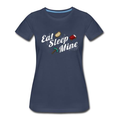 Eat Sleep Mine - Women's Premium T-Shirt