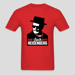 Breaking Bad: Don't fuck with Heisenberg 1 - Men's T-Shirt