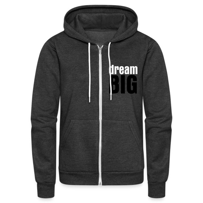 dreamBIG Unisex Zip Sweatshirt