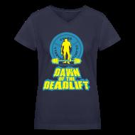T-Shirts ~ Women's V-Neck T-Shirt ~ Dawn of The Deadlift V-Neck