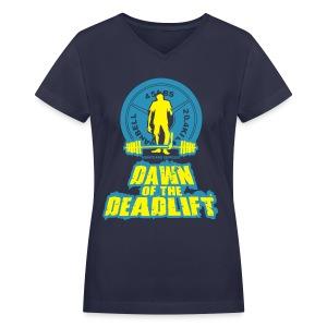 Dawn of The Deadlift V-Neck - Women's V-Neck T-Shirt
