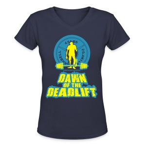 Dawn of The Deadlift V-Neck - Women's V-Neck T-Shirt
