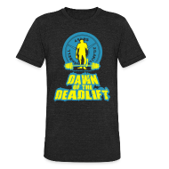 T-Shirts ~ Unisex Tri-Blend T-Shirt ~ Dawn of The Deadlift Tee