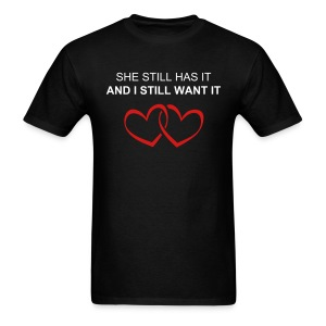 SHE STILL HAS IT w/Hearts - Men's T-Shirt