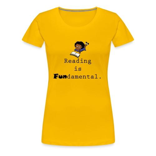 Reading is Fundamental- Yello - Women's Premium T-Shirt