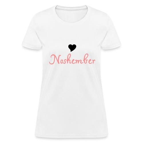 Noshember.com Heart Noshember - Women's T-Shirt