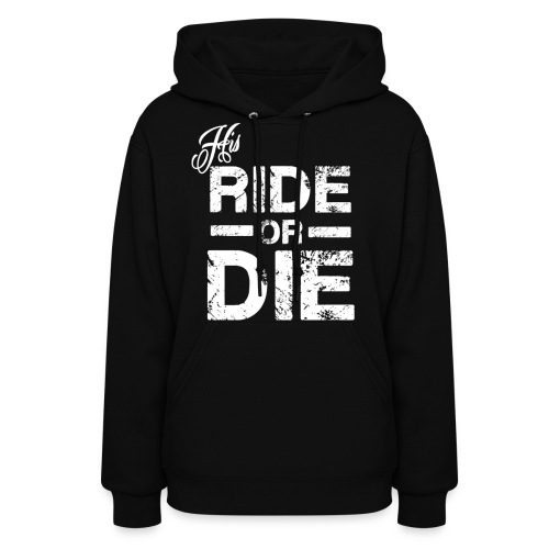 His Ride Or Die Women's Hoodie - Women's Hoodie