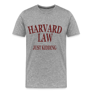 T-Shirts ~ Men's Premium T-Shirt ~ Harvard Law Just Kidding Premium T Shirt