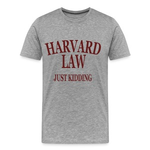 Harvard Law Just Kidding Premium T Shirt - Men's Premium T-Shirt