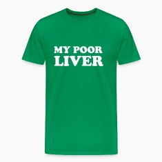 My Poor Liver T-Shirts