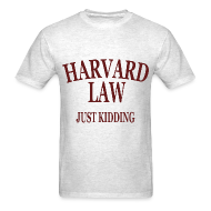 T-Shirts ~ Men's T-Shirt ~ Harvard Law Just Kidding T Shirt