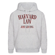 Hoodies ~ Men's Hoodie ~ Harvard Law Just Kidding Hoodie Hooded Sweatshirt