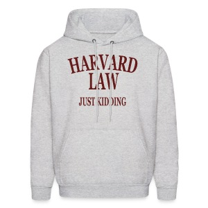 Harvard Law Just Kidding Hoodie Hooded Sweatshirt - Men's Hoodie