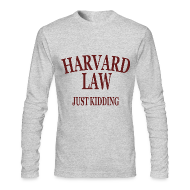 Long Sleeve Shirts ~ Men's Long Sleeve T-Shirt by American Apparel ~ Harvard Law Just Kidding Long Sleeve Shirt