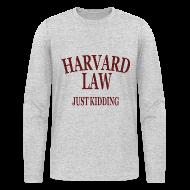 Long Sleeve Shirts ~ Men's Long Sleeve T-Shirt by American Apparel ~ Harvard Law Just Kidding Long Sleeve Shirt
