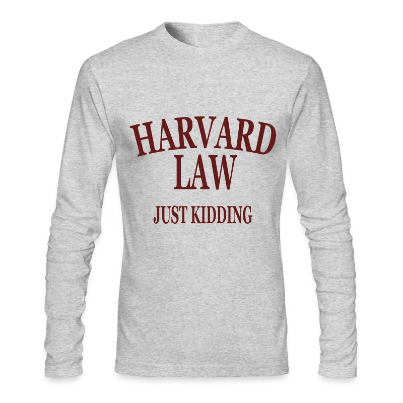 Harvard Law Just Kidding Long Sleeve Shirt - Men's Long Sleeve T-Shirt by Next Level