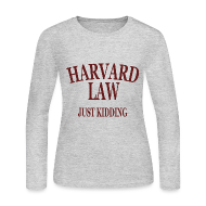 Long Sleeve Shirts ~ Women's Long Sleeve Jersey T-Shirt ~ Harvard Law Just Kidding Womens Girls Long Sleeve Shirt