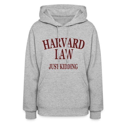 Harvard Law Just Kidding Womens Girls Hoodie Hooded Sweatshirt - Women's Hoodie