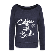 Long Sleeve Shirts ~ Women's Wideneck Sweatshirt ~ Coffee & Soul dark sweatshirt