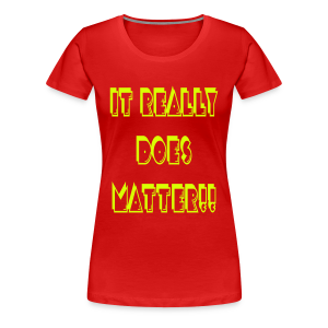 It really does matter!! - Women's Premium T-Shirt