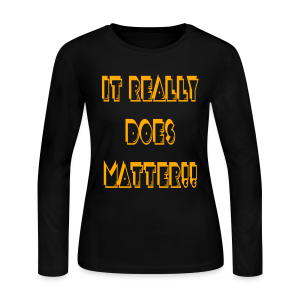 It really does matter!! - Women's Long Sleeve Jersey T-Shirt