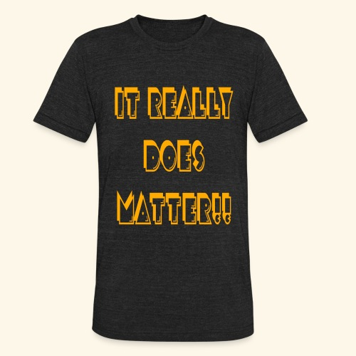 It really does matter!! - Unisex Tri-Blend T-Shirt