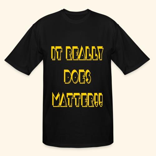It really does matter!! - Men's Tall T-Shirt