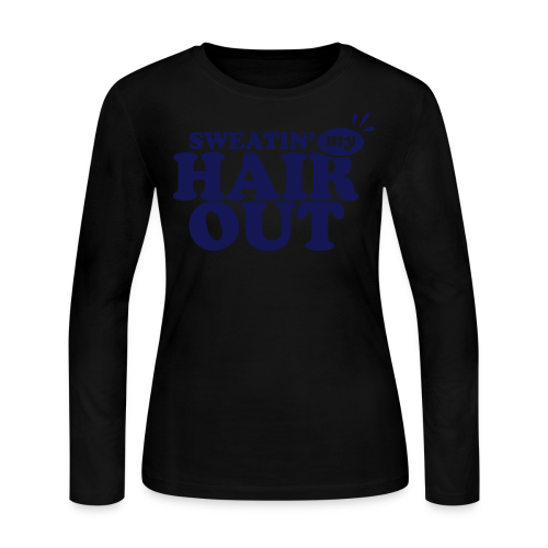 Sweatin' My Hair Out - Dark Type Long Sleeve Shirt - Women's Long Sleeve Jersey T-Shirt
