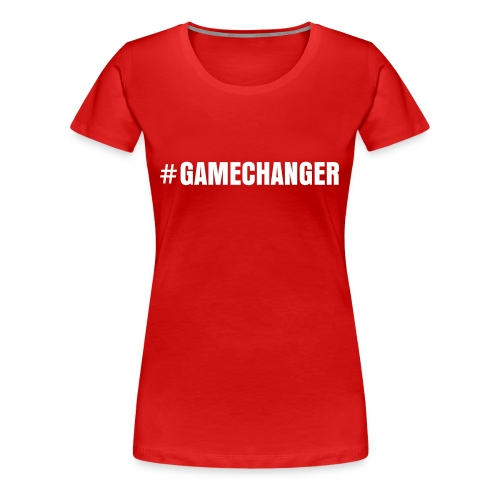 #Gamechanger Tshirt - Women's Premium T-Shirt