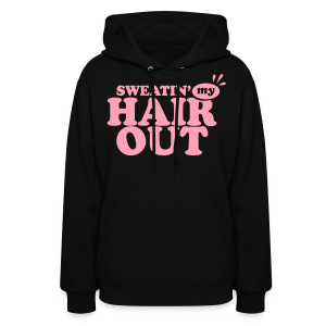 Sweatin' My Hair Out Dark Womens Hoodie - Light Type - Women's Hoodie