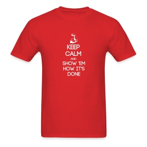 ESTP ~ Keep Calm and Show 'Em How It's Done T-shirt - Men's T-Shirt