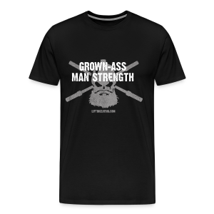 Grown-Ass Man Strength  - Men's Premium T-Shirt