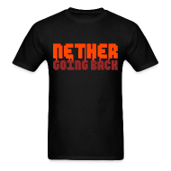 T-Shirts ~ Men's T-Shirt ~ Men's Nether Going Back T-Shirt