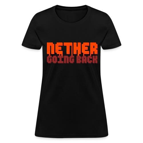 Women's Nether Going Back T-Shirt - Women's T-Shirt