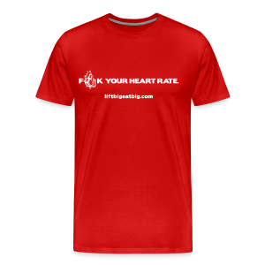 F*CK your heart rate - Men's Premium T-Shirt