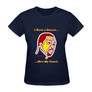 Ladies - I Have a Dream... - Women's T-Shirt