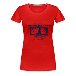 In Gronk We Trust - Women's Premium T-Shirt