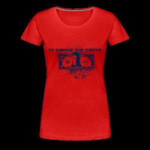 In Gronk We Trust - Women's Premium T-Shirt