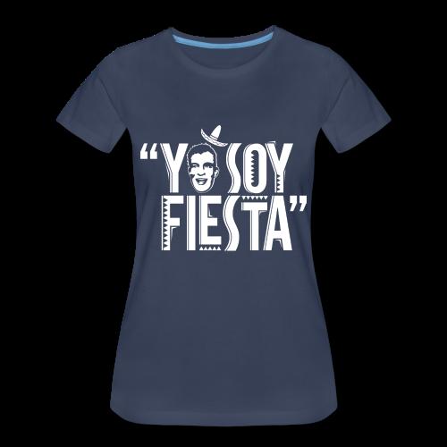 Yo Soy Fiesta - Women's Premium T-Shirt