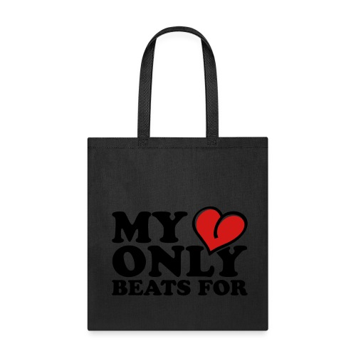 MY HEART ONLY BEATS FOR YOU - Tote Bag