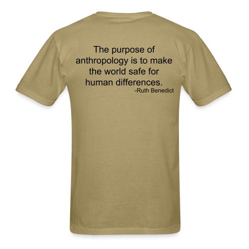 Cultural Anthropology Shirt Design with quote by Ruth Benedict - Men's T-Shirt
