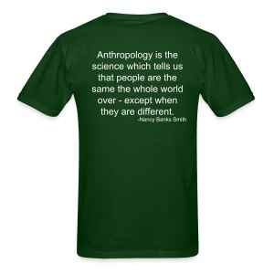 Cultural Anthropology Shirt Design with a quote by Nancy Banks Smith - Men's T-Shirt