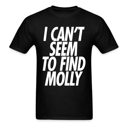 I CAN'T SEEM TO FIND MOLLY - Men's T-Shirt